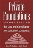 Private Foundations : Tax Law and Compliance: 2006 Cumulative Supplement, Hopkins, Bruce R. and Blazek, Judy, 0471794791