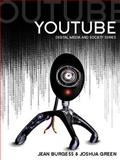 YouTube : Online Video and Participatory Culture, Burgess, Jean and Green, Joshua, 0745644791