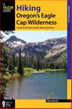 Hiking Oregon's Eagle Cap Wilderness, 3rd, Fred Barstad, 0762784792