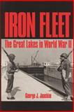 Iron Fleet : The Great Lakes in World War II, Joachim, George J., 0814324797