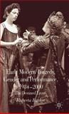 Early Modern Tragedy, Gender and Performance, 1980-2000 : The Destined Livery, Barker, Roberta, 140399479X