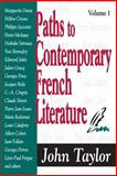 Paths to Contemporary French Literature, Taylor, John, 1412804795