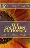 The Southern Dictionary, Chelsea Falin, 1477494790
