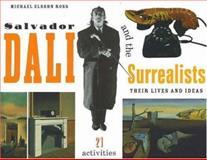 Salvador Dali and the Surrealists, Michael Elsohn Ross, 155652479X