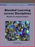 Blended Learning across Disciplines : Models for Implementation, Andrew Kitchenham, 1609604792