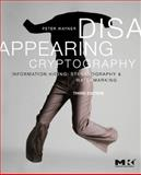 Disappearing Cryptography : Information Hiding: Steganography and Watermarking, Wayner, Peter, 0123744792