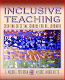 Inclusive Teaching : Creating Effective Schools for All Learners, Peterson, J. Michael and Hittie, Mishael Marie, 0205464793