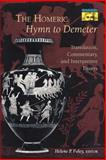 The Homeric Hymn to Demeter - Translation, Commentary, and Interpretive Essays, , 0691014795