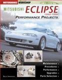 Mitsubishi Eclipse Performance Projects, 1990-1999, Shindley, Rick, 0760314799