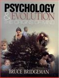 Psychology and Evolution : The Origins of Mind, Bridgeman, Bruce, 0761924795
