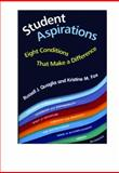 Student Aspirations : Eight Conditions That Make a Difference, Quaglia, Russell J. and Fox, Kristine M., 0878224793