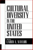 Cultural Diversity in the United States, Larry L. Naylor, 0897894790