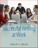 Successful Writing at Work, Philip C. Kolin, 1111834792