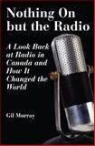 Nothing on but the Radio, Gil Murray, 1550024795