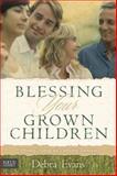 Blessing Your Grown Children, Debra Evans, 1589974794