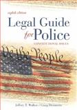 Legal Guide for Police : Constitutional Issues, Walker, Jeffery T. and Hemmens, Craig, 1593454791