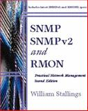 SNMP, SNMP V2 and RMON : Practical Network Management, Stallings, William, 0201634791