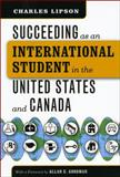 Succeeding As an International Student in the United States and Canada, Charles Lipson, 0226484793