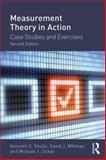 Measurement Theory in Action: Case Studies and Exercises, Kenneth S. Shultz and David J. Whitney, 0415644798