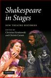 Shakespeare in Stages : New Theatre Histories, , 0521884799