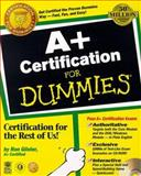 A+ Certification for Dummies, Ron Gilster, 0764504797