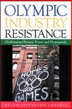 Olympic Industry Resistance : Challenging Olympic Power and Propaganda, Lenskyj, Helen Jefferson, 0791474798