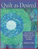 Quilt As Desired, Charlene Frable, 0896894797