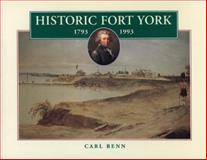 Historic Fort York, 1793-1993, Carl Benn, 0920474799