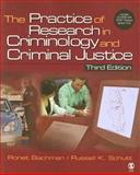 The Practice of Research in Criminology and Criminal Justice, Schutt, Russell K. and Bachman, Ronet, 1412954797
