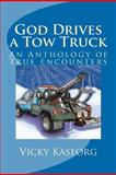 God Drives a Tow Truck, Vicky S Kaseorg, 146801479X