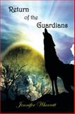 Return of the Guardians, Jennifer Wherrett, 1479764795