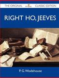 Right Ho, Jeeves - the Original Classic Edition, P. G. Wodehouse, 1486144799