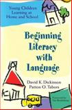 Beginning Literacy with Language : Young Children Learning at Home and School, Dickinson, David K. and Tabors, Patton O., 155766479X