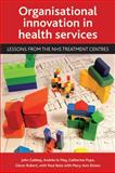 Organisational Innovation in Health Services, John Gabbay and Catherine Pope, 1847424791