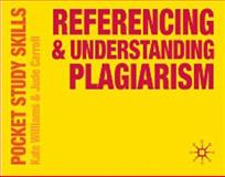 Reference and Understanding Plagiarism, Williams, Kate and Carroll, Jude, 0230574793