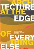 Architecture at the Edge of Everything Else, , 0262014793