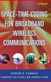 Space-Time Coding for Broadband Wireless Communications, Liu, Zhiqiang and Zhou, Shengli, 0471214795