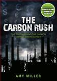 Carbon Rush, Amy Miller, 0889954798