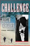 Challenge of the North Cascades, Fred Beckey, 0898864798