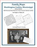 Family Maps of Washington County, Mississippi, Deluxe Edition : With Homesteads, Roads, Waterways, Towns, Cemeteries, Railroads, and More, Boyd, Gregory A., 1420314793