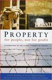 Property for People, Not for Profit : Alternatives to the Global Tyranny of Capital, Duchrow, Ulrich and Hinkelammert, Franz J., 1842774794