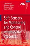 Soft Sensors for Monitoring and Control of Industrial Processes, Fortuna, Luigi and Graziani, Salvatore, 1846284791