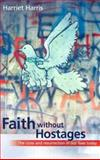 Faith Without Hostages, Harriet A. Harris, 0281054797