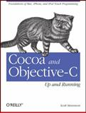 Cocoa and Objective-C : Up and Running, Stevenson, Scott, 0596804792
