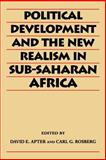 Political Development and the New Realism in Sub-Saharan Africa, Apter, David E. and Rosberg, Carl G., 0813914795