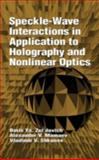 Speckle-Wave Interactions in Application to Holography and Nonlinear Optics, Zel'dovick, Boris Y., 0849344794
