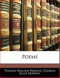 Poems, Thomas William Parsons and Charles Eliot Norton, 1141364794