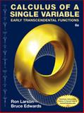 Calculus of a Single Variable : Early Transcendental Functions, Larson, Ron and Edwards, Bruce H., 1285774795