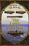 The Lost Station, Jeff Tucker, 1490394796
