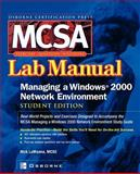 MCSA Managing a Windows 2000 Network Environment Lab Manual : Lab Manual, Lamanna, Nick, 0072224797